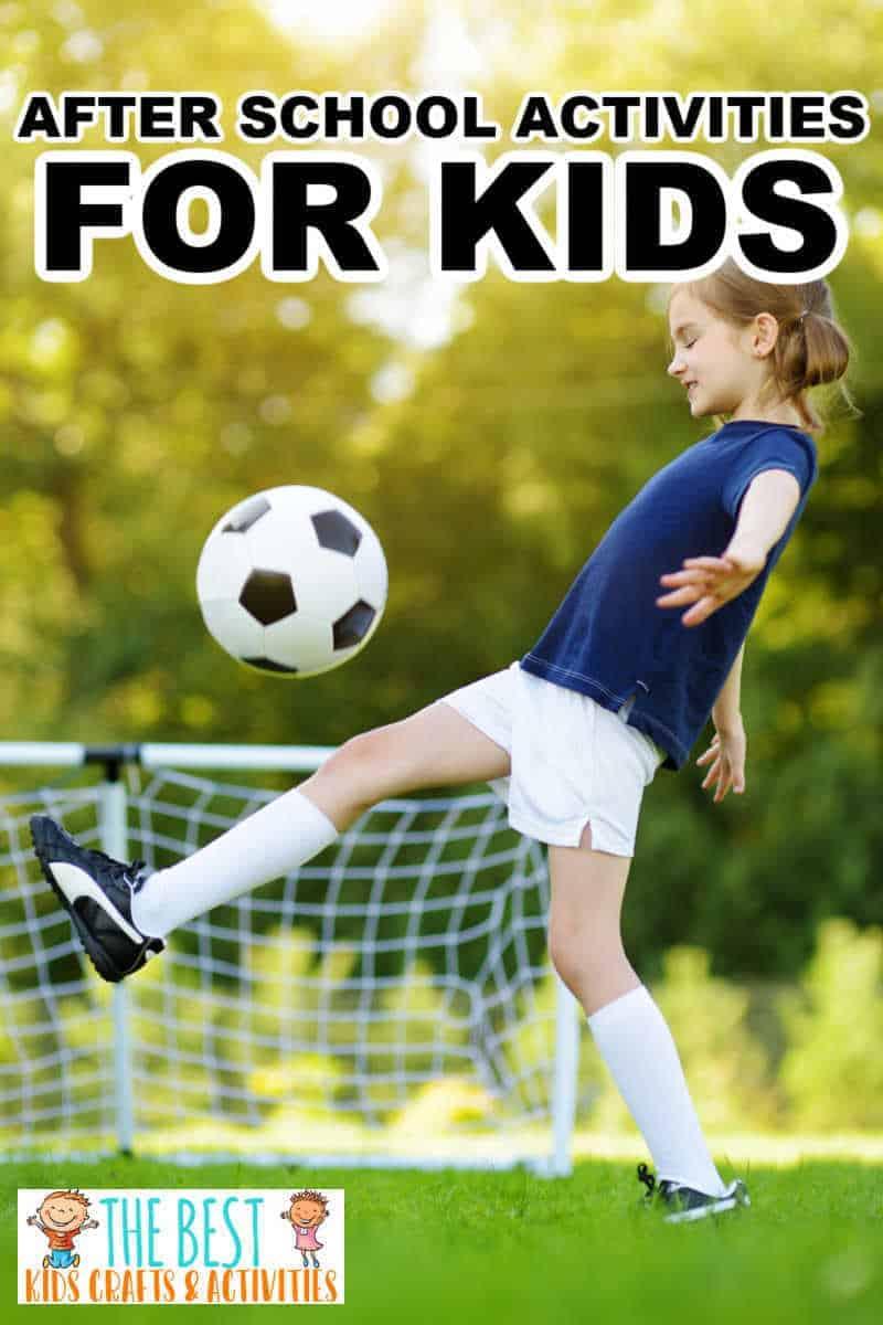 AFTER SCHOOL ACTIVITIES FOR KIDS
