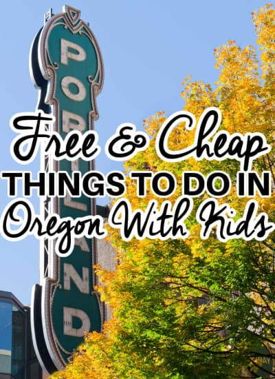 Free and cheap things to d in Oregon with kids