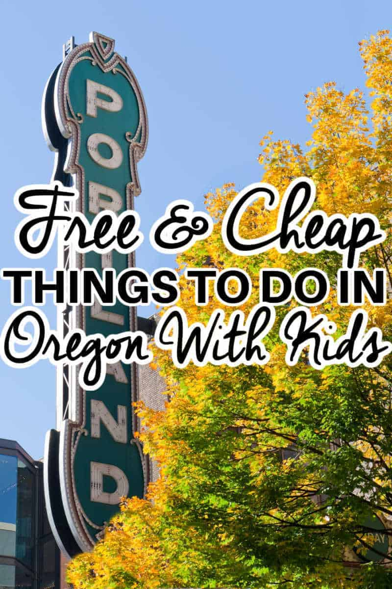 Cheap Or Free Things to do In Oregon with Kids